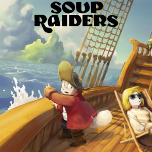 Soup Raiders